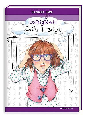 Łamigłówki Zuźki D. Zołzik